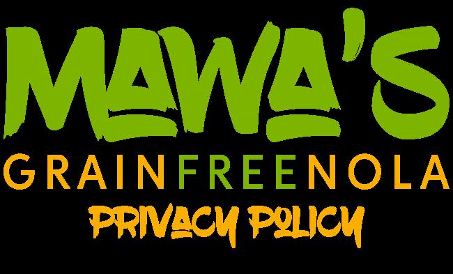 Mawa's GrainFreeNola Privacy Policy