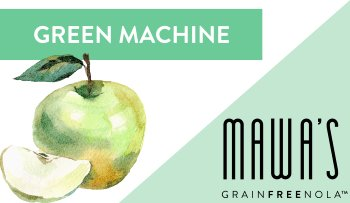Mawa's Green Machine GrainFreeNola Granola Benefits