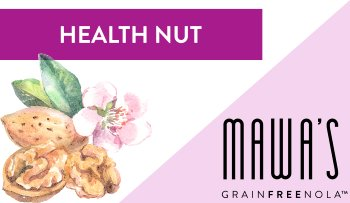 Mawa's Health Nut GrainFreeNola Granola Benefits