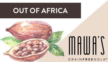 Mawa's Out of Africa GrainFreeNola Granola Benefits